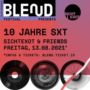 BLEND PRES. 10 JAHRE SXT - SICHTEXOT & FRIENDS