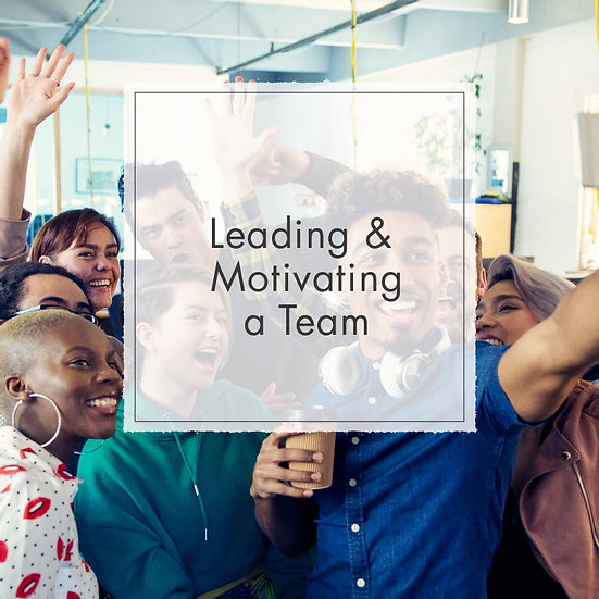 Leading and Motivating a Team - MicroCredential, Fully Online Course