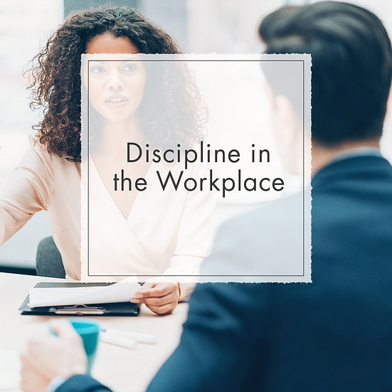 Discipline in the Workplace - MicroCredential, Fully Online Course