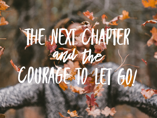 The Next Chapter: The Courage to Love a Place and Let it Go!