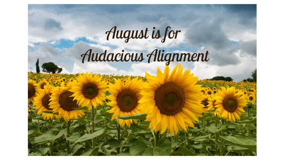 August,Sunflowers and Audacious Alignment