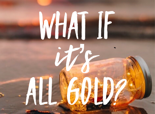 What if it's all gold?