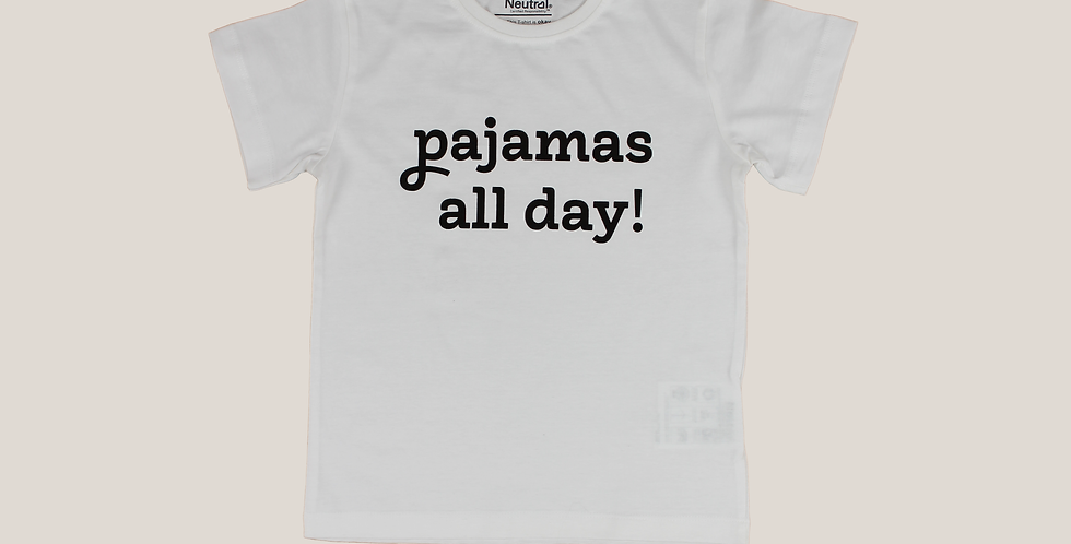 T-Shirt Pajamas all day!