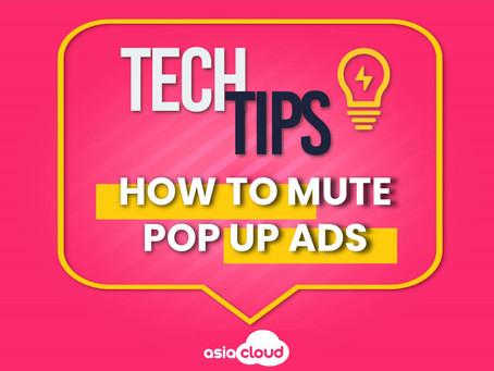 Tech Tips - Mute Pop Up Ads