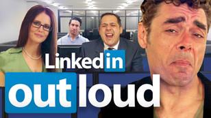 LinkedIn Out Loud