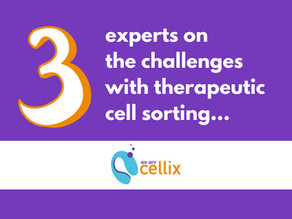 Lina Chakrabarti, Christopher Groves and Michael Lee on the Challenges with Therapeutic Cell Sorting