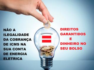 A ILEGALIDADE DA COBRANÇA DE ICMS SOBRE NA CONTA DE ENERGIA ELÉTRICA.