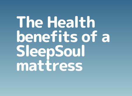 The Health benefits of a SleepSoul mattress