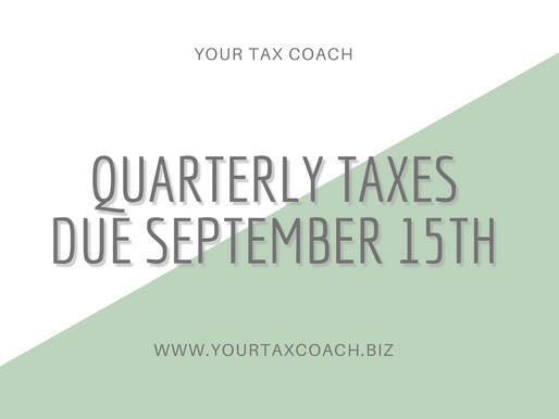Quarterly Taxes Due September 15th!