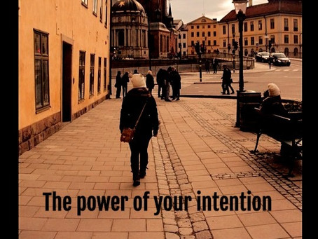 The power of your INTENTION