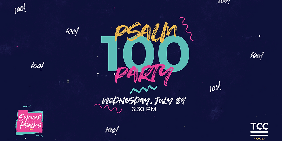 Psalm 100 Party