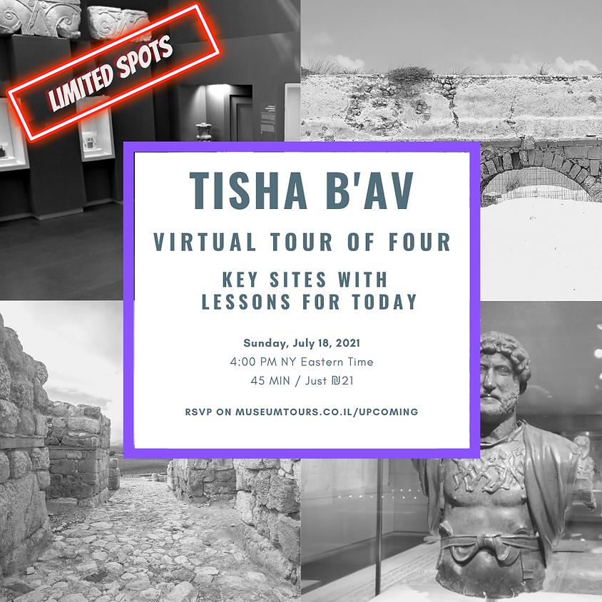 Tisha b'Av Virtual Tour of Four - US Time