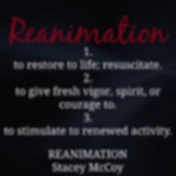 Reanimation. 1. to restore life; resuscitate. 2. to give fresh vigor, spirit, or courage to. 3. to stimulate to renewed activity. Reanimation book teaser.