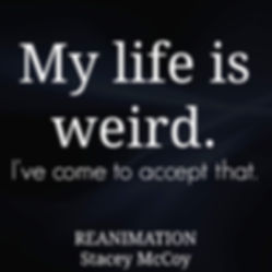 My life is weird. I've come to accept that. Reanimation book teaser.