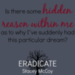 Is there some hidden reason within me as to why I've suddenly had this particular dream? Eradicate book teaser.