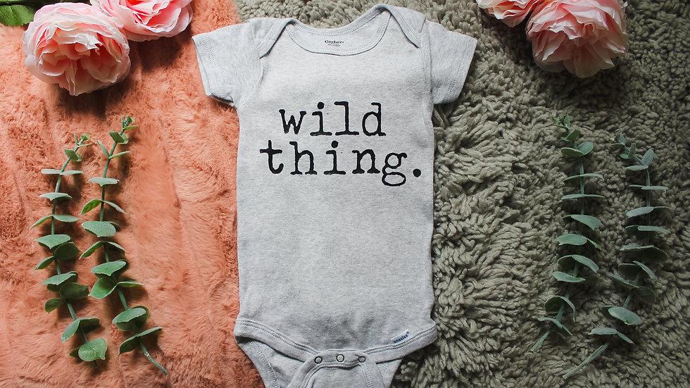 """""""wild thing."""" Onesie"""