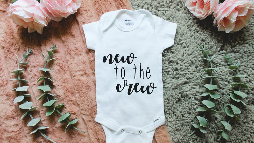 """New to the Crew"" Onesie"