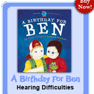 A Birthday for Ben:  Deafness