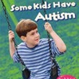 Some Kids Have Autism