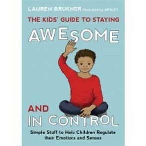 The Kids'Guide to Staying AWESOME and IN CONTROL
