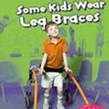 Some Kids Wear Leg Braces