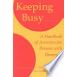 Keeping Busy:  a handbook of activities for people with dementia