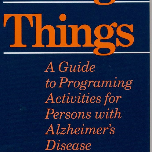 Doing Things:  A Guide to Programming Activities for Alzheimer's