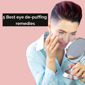 5 Quick and easy Puffy Eyes remedies.