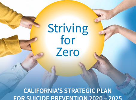 Striving for Zero: California's Strategic Plan for Suicide Prevention 2020 – 2025