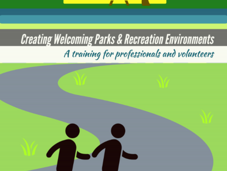 Creating Welcoming Parks and Recreation Environments: A Training for Professionals and Volunteers