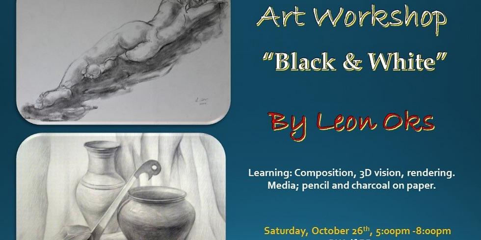 "Art Workshop ""Black & White"" - Nature/Still Life by Leon Oks"