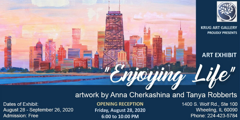 ENJOYING LIFE - Art Exhibit - Opening Reception