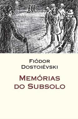 Memórias do subsolo, Dostoievski