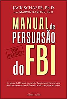 Manual de Persuasão do FBI, JACK SCHAFER