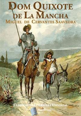 Dom Quixote de la Mancha, MIGUEL DE CERVANTES
