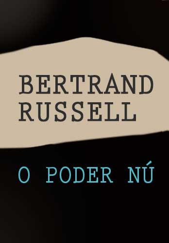 O Poder Nú, Bertrand Russell