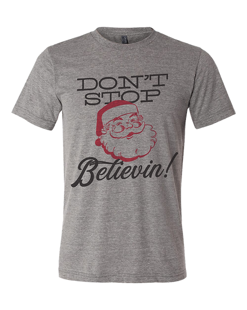 HOLIDAY SPECIAL - Don't Stop Believin! Tee