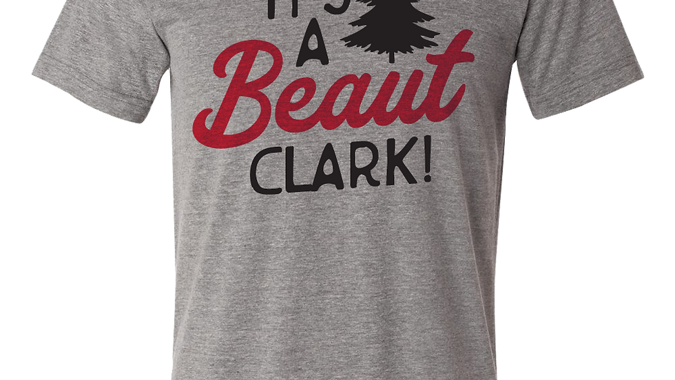 HOLIDAY SPECIAL - It's a Beaut Clark! Tee