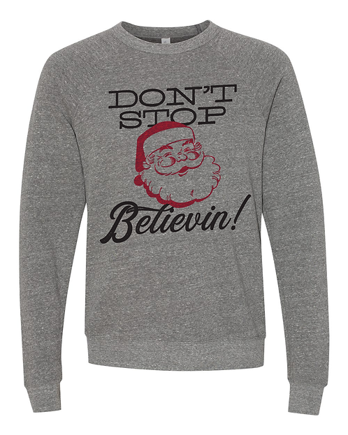 copy of HOLIDAY SPECIAL - Don't Stop Believin! Crew Sweatshirt