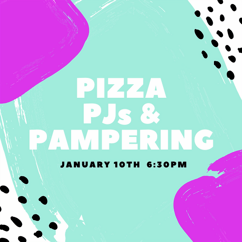 Pizza, PJs, and Pampering