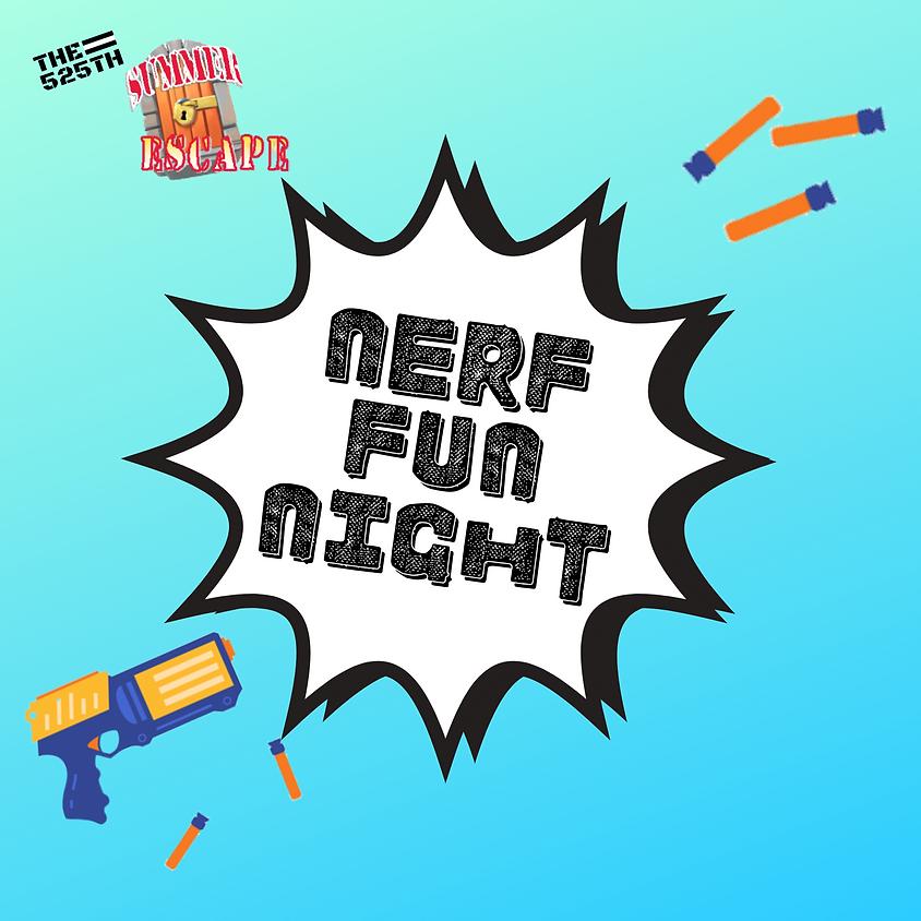 525th Summer Escape: Nerf Fun Night