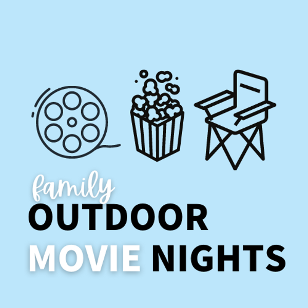 Outdoor Family Movie Nights: July