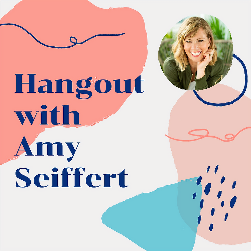 Hangout with Amy Seiffert