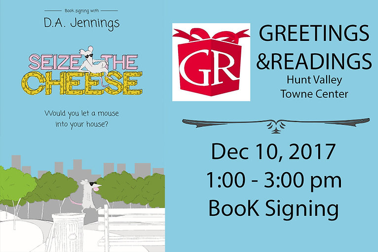 Seize the Cheese Greetings & Readings.  D. A. Jennings has a book signing of Seize the Cheese along with her othe books, American Sports Legends and One Hundred Lives.