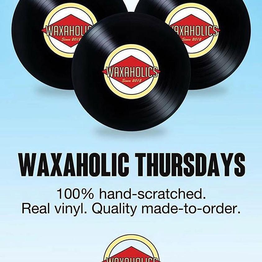 Waxaholic Thursdays