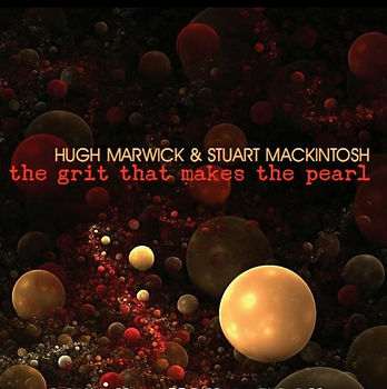 Hugh Marwick & Stuart Mackintosh The Grit That Makes The Pearl