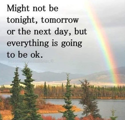 Might Not be Tonight, Tomorrow but it will come