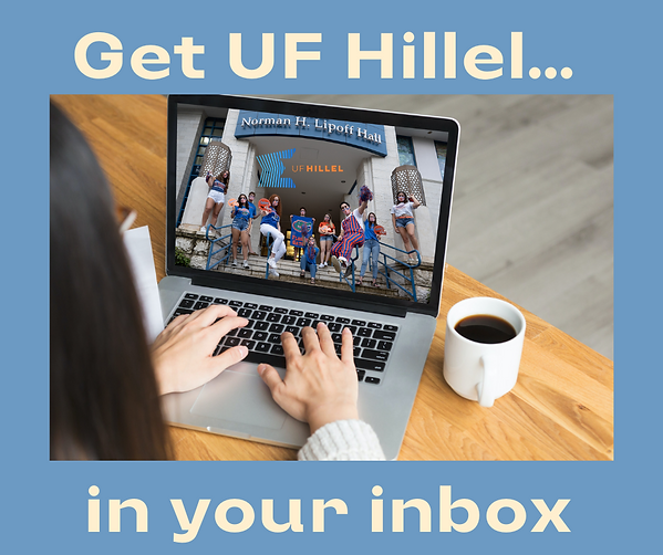 Get UF Hillel in your Inbox - Email Subscribe Graphic.png