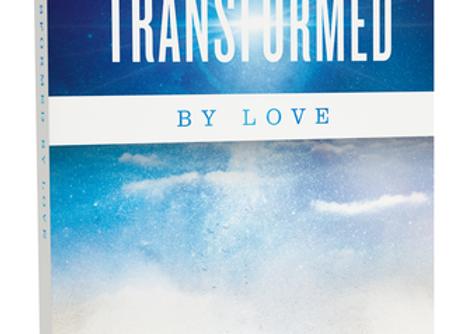 Transformed By Love by Leif Hetland