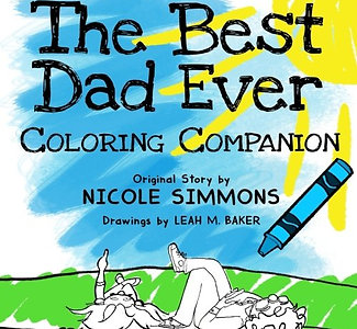 Coloring Companion to The Best Dad Ever by Nicole Simmons